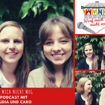 """Der """"Wirf-mich-nicht-weg!""""-Podcast"""
